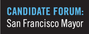 Candidate Forum: San Francisco Mayor @ Castro Theater | San Francisco | California | United States